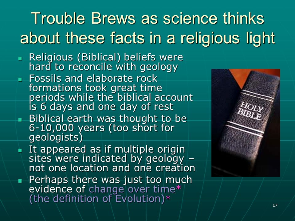 Trouble Brews as science thinks about these facts in a religious light