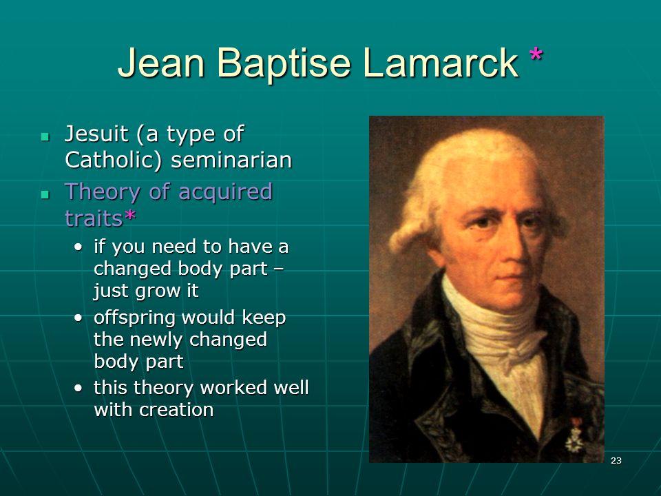 Jean Baptise Lamarck * Jesuit (a type of Catholic) seminarian