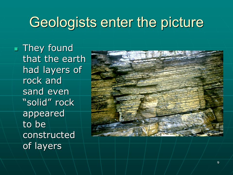 Geologists enter the picture