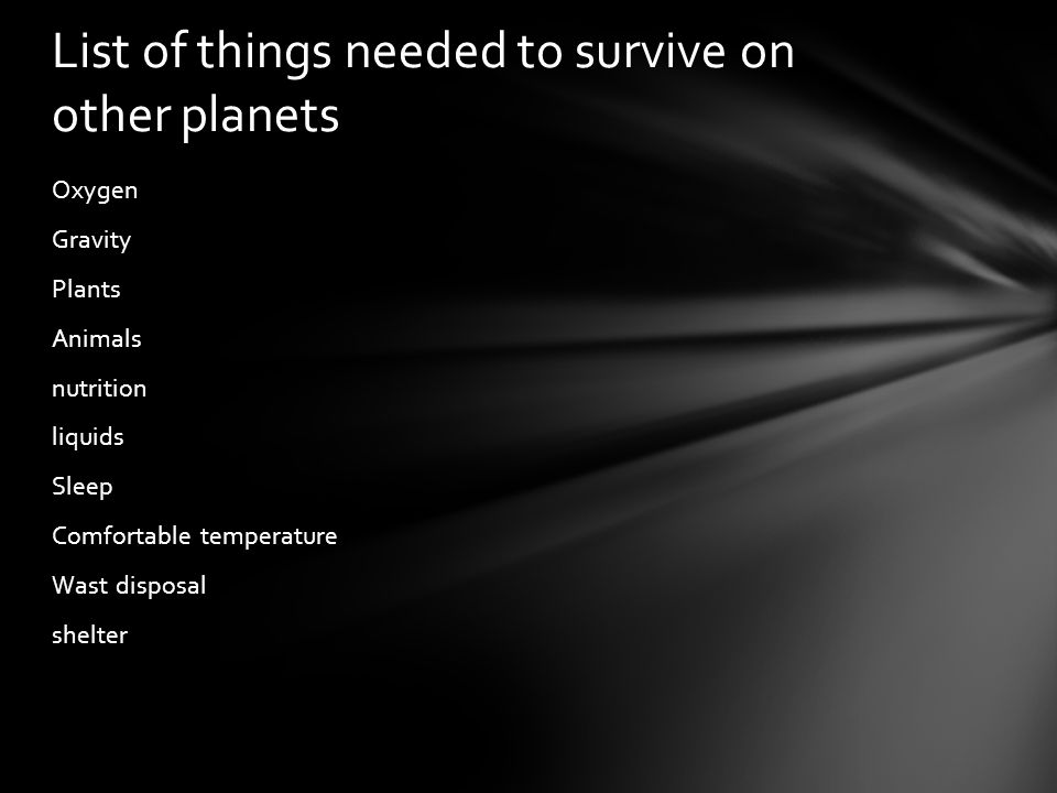 List of things needed to survive on other planets