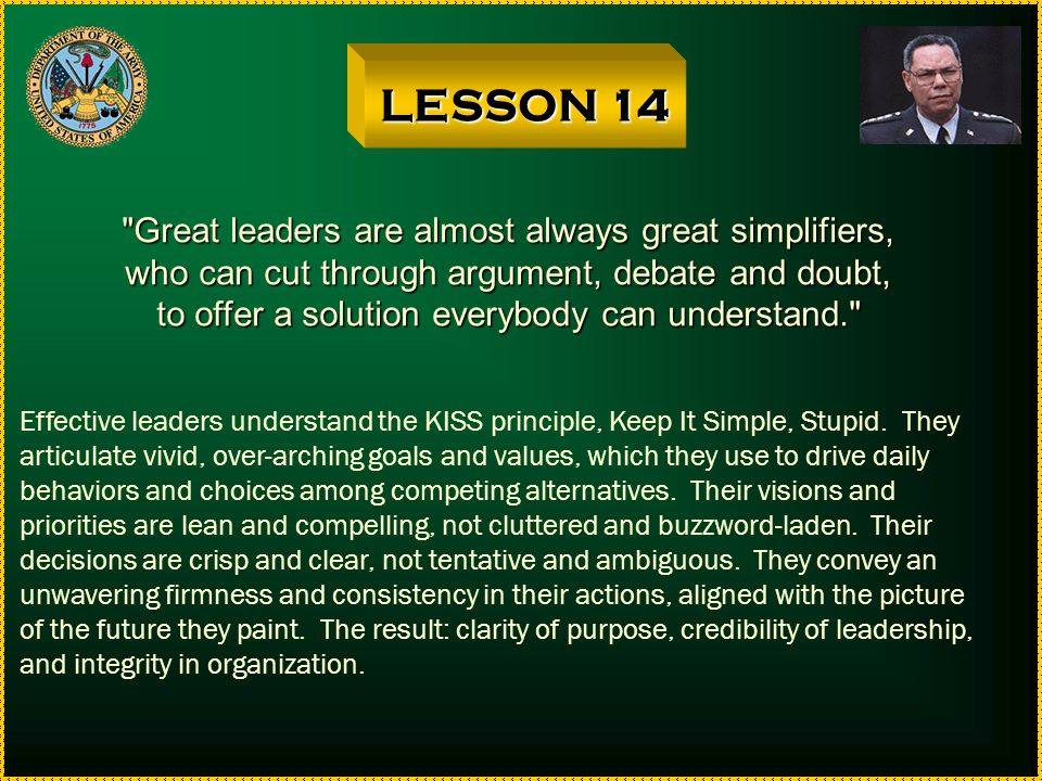 LESSON 14 Great leaders are almost always great simplifiers,