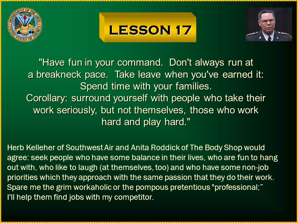 LESSON 17 Have fun in your command. Don t always run at