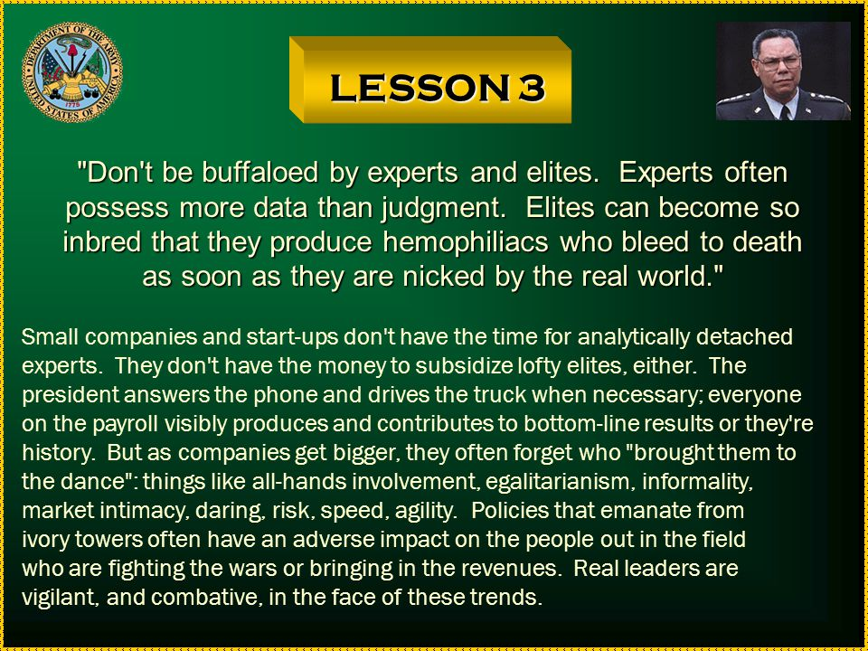 LESSON 3 Don t be buffaloed by experts and elites. Experts often