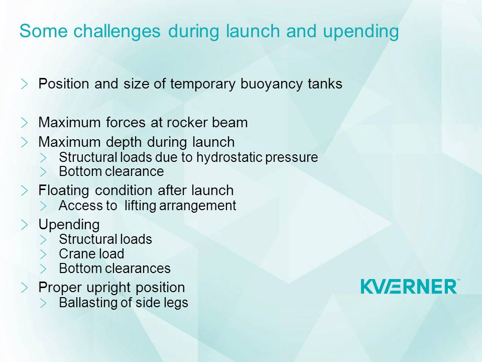 Some challenges during launch and upending