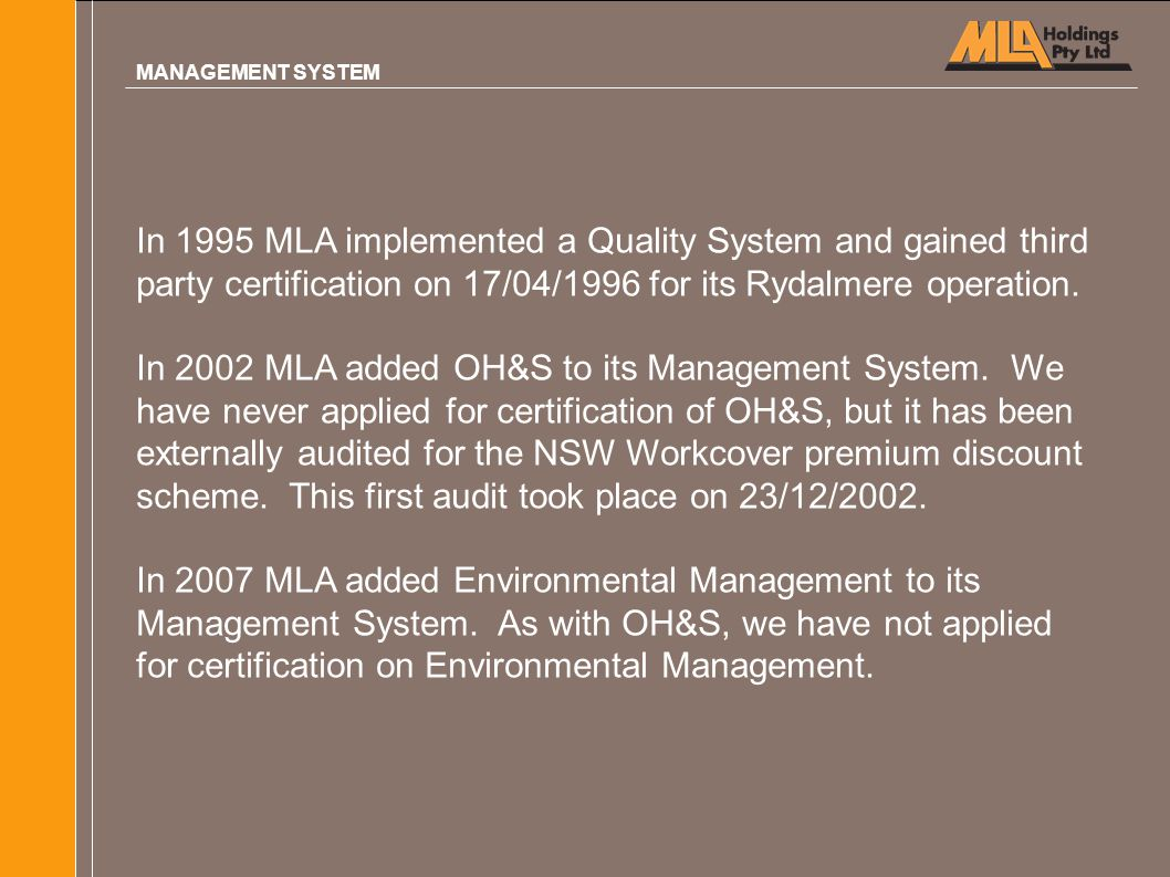 In 1995 MLA implemented a Quality System and gained third