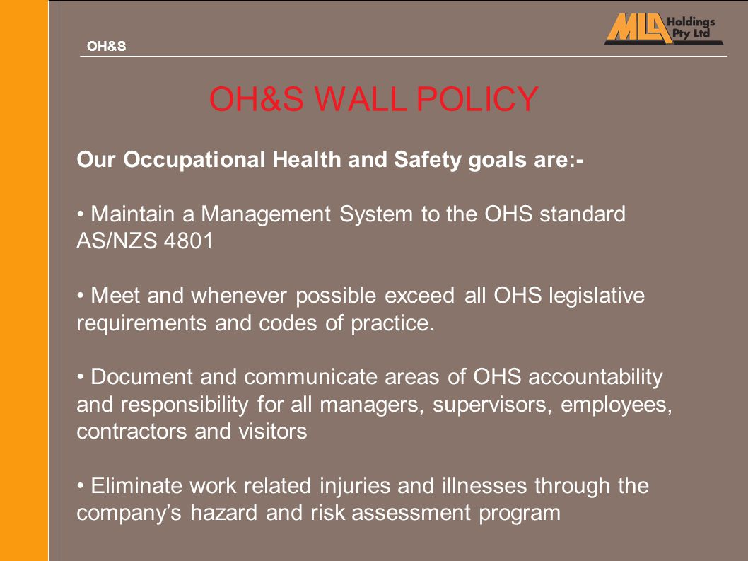 OH&S WALL POLICY Our Occupational Health and Safety goals are:-