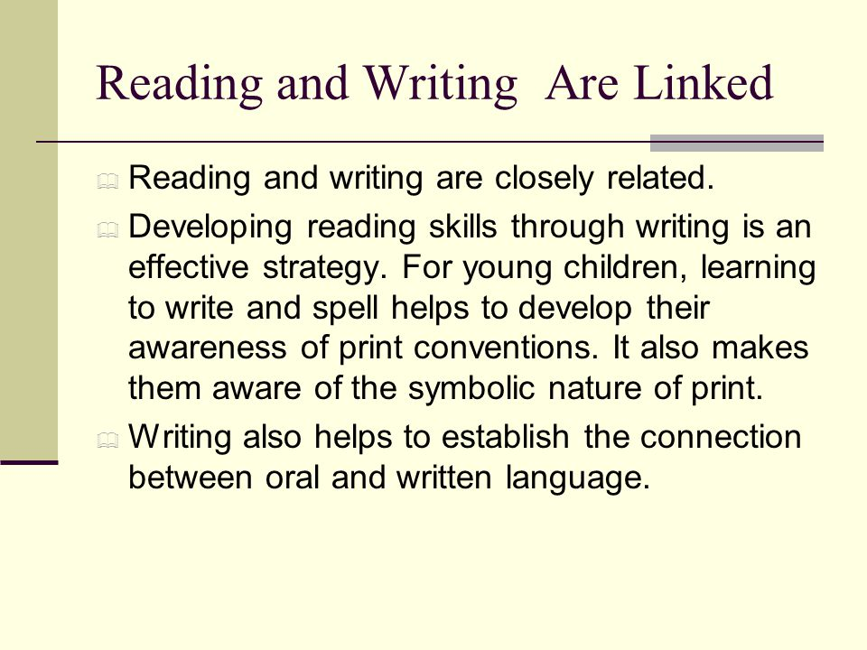 Reading and Writing Are Linked