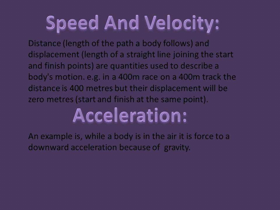 Speed And Velocity: Acceleration: