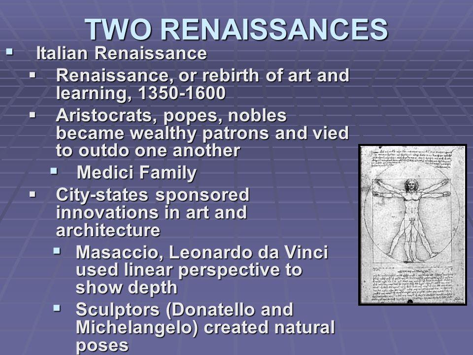 TWO RENAISSANCES Italian Renaissance