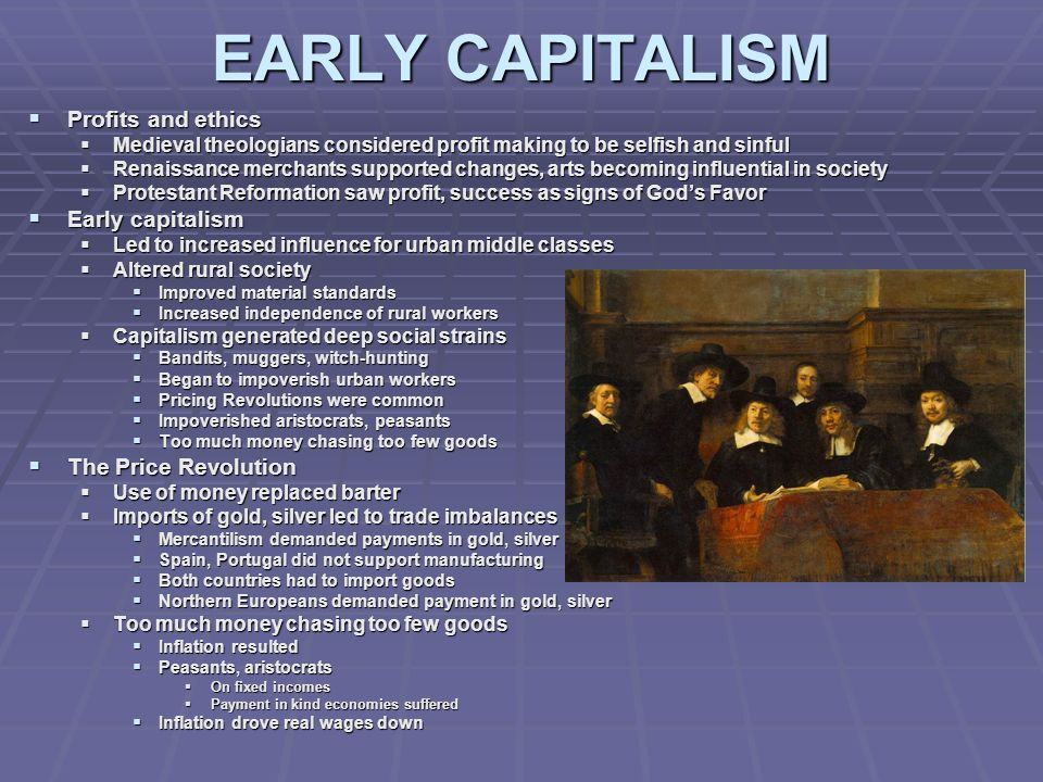 EARLY CAPITALISM Profits and ethics Early capitalism