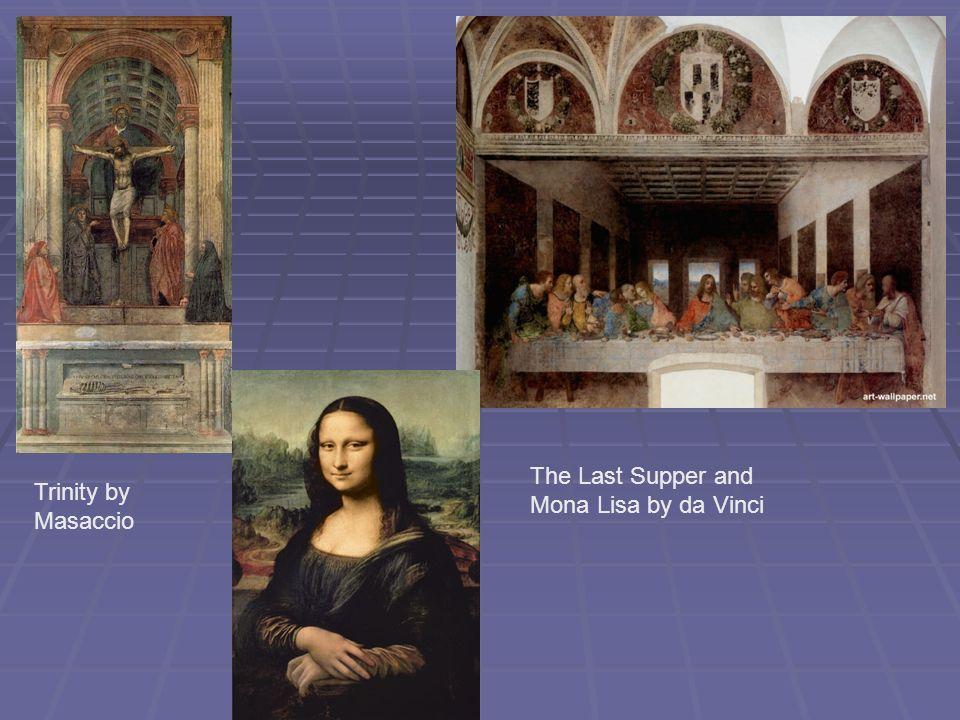 The Last Supper and Mona Lisa by da Vinci Trinity by Masaccio