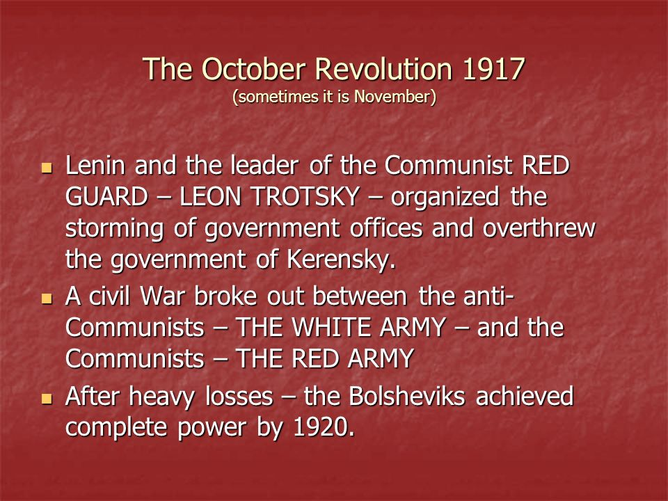 The October Revolution 1917 (sometimes it is November)