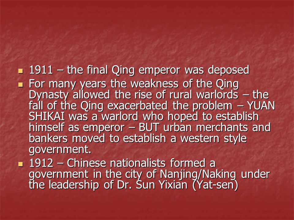 1911 – the final Qing emperor was deposed