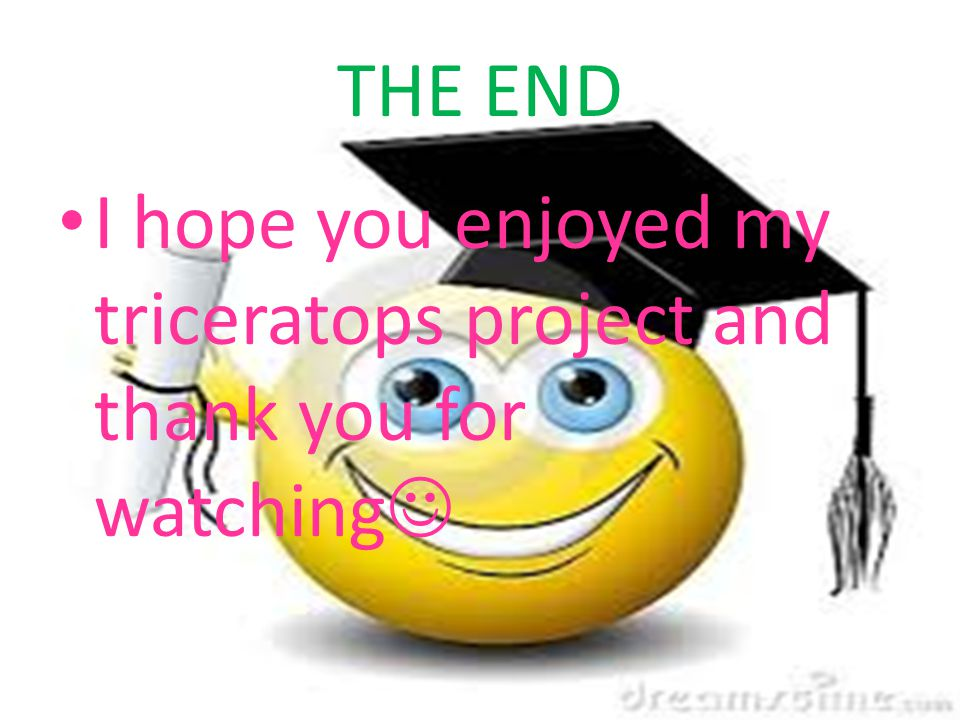 THE END I hope you enjoyed my triceratops project and thank you for watching