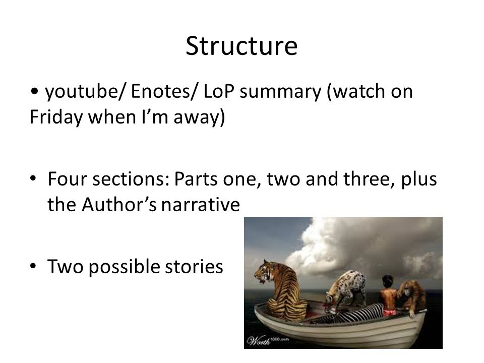 Structure • youtube/ Enotes/ LoP summary (watch on Friday when I'm away) Four sections: Parts one, two and three, plus the Author's narrative.
