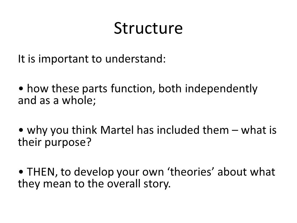 Structure It is important to understand: