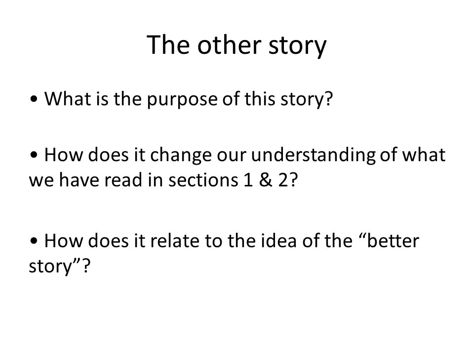 The other story • What is the purpose of this story