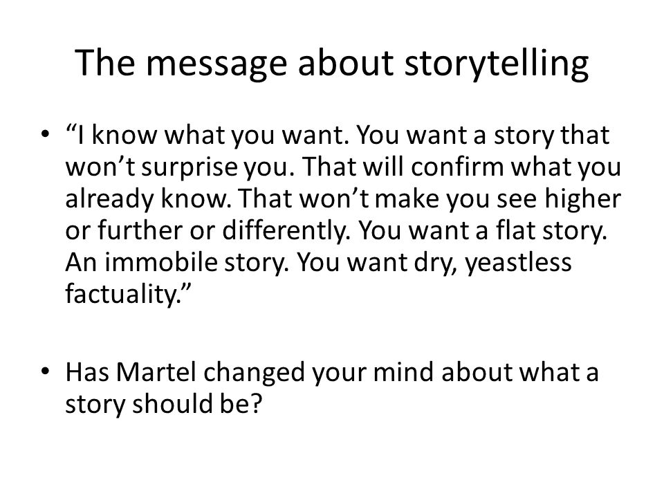 The message about storytelling