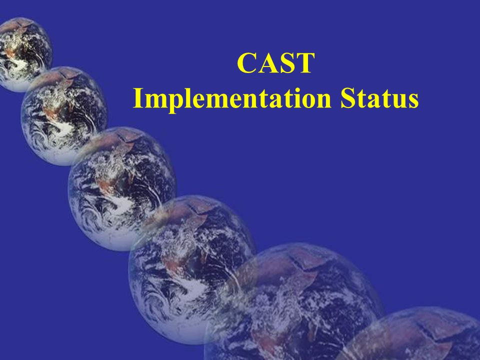 CAST Implementation Status