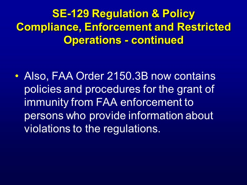 SE-129 Regulation & Policy Compliance, Enforcement and Restricted Operations - continued