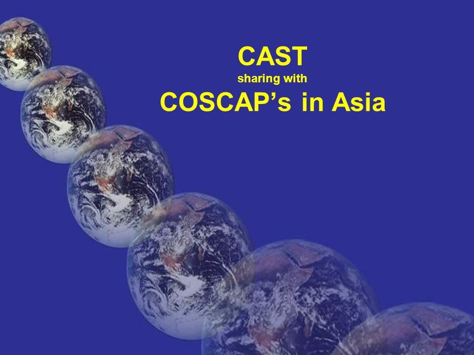 CAST sharing with COSCAP's in Asia
