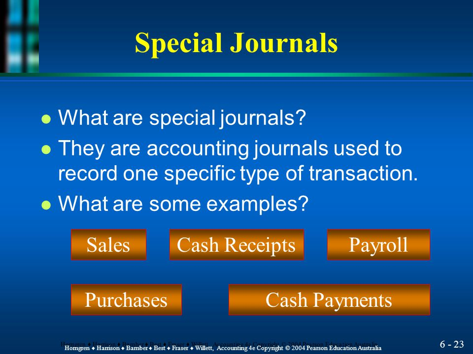 Special Journals What are special journals