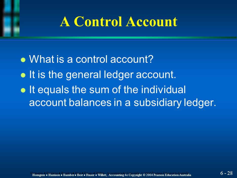 A Control Account What is a control account