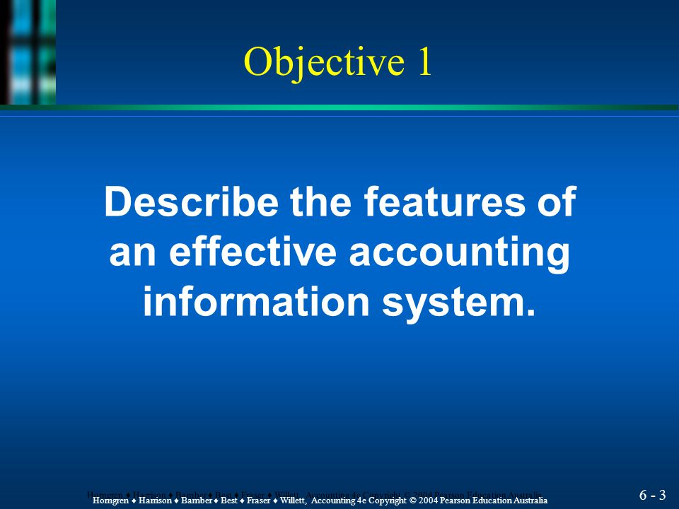 Describe the features of an effective accounting