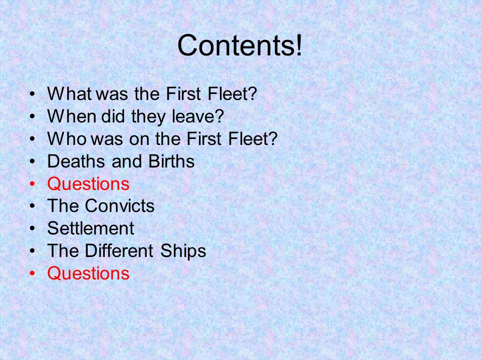 Contents! What was the First Fleet When did they leave