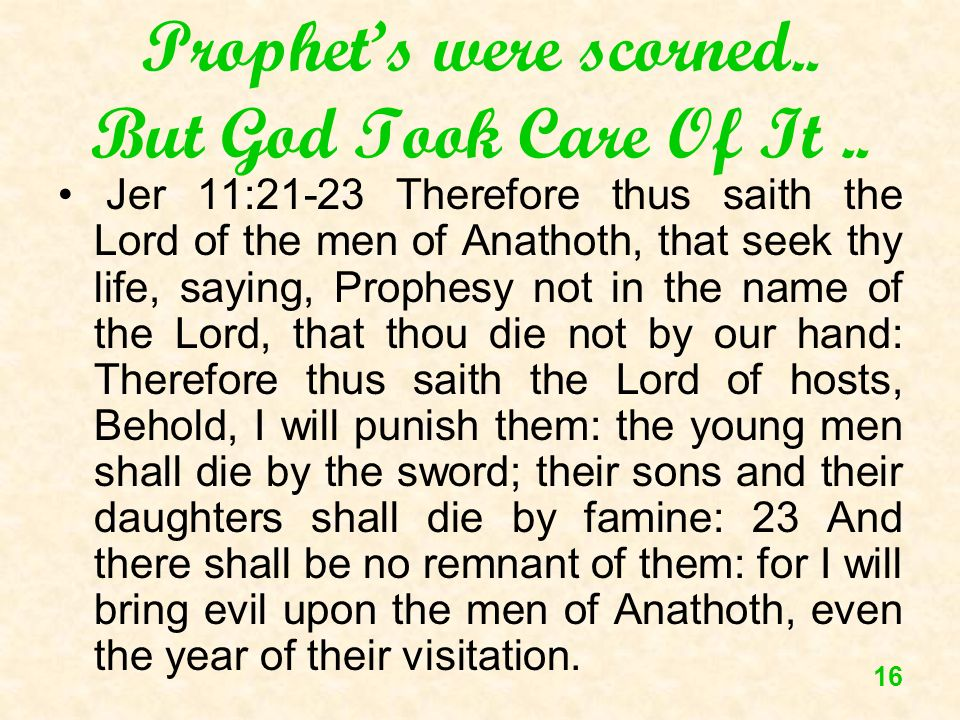 Prophet's were scorned.. But God Took Care Of It ..