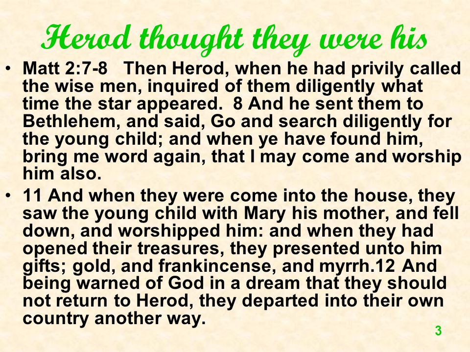 Herod thought they were his