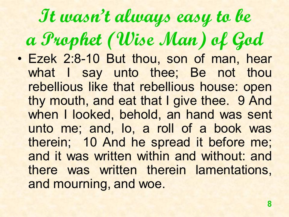 It wasn't always easy to be a Prophet (Wise Man) of God