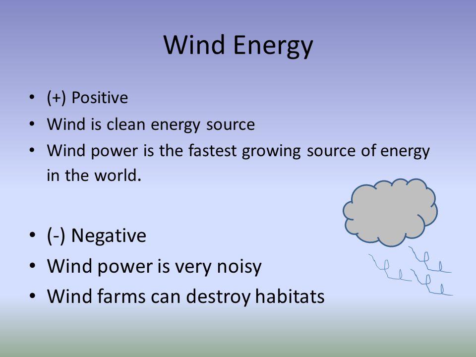 Wind Energy (-) Negative Wind power is very noisy