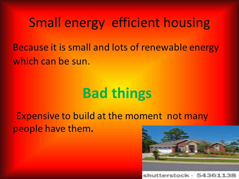 Small energy efficient housing