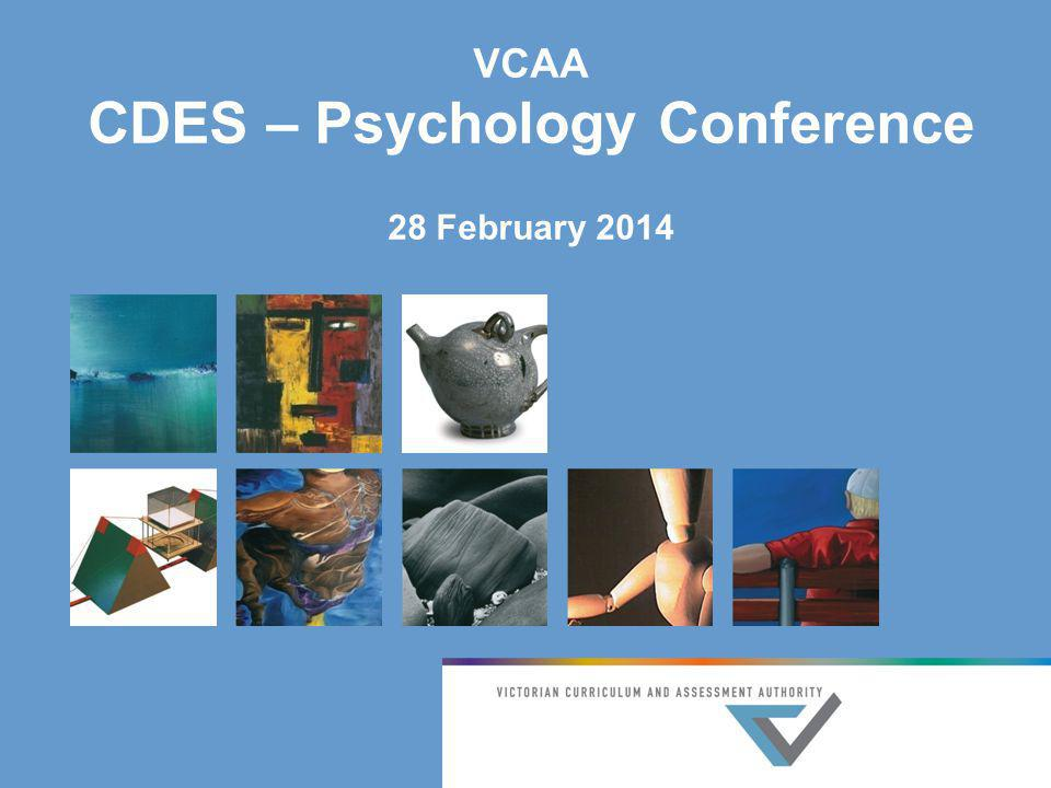 VCAA CDES – Psychology Conference 28 February 2014
