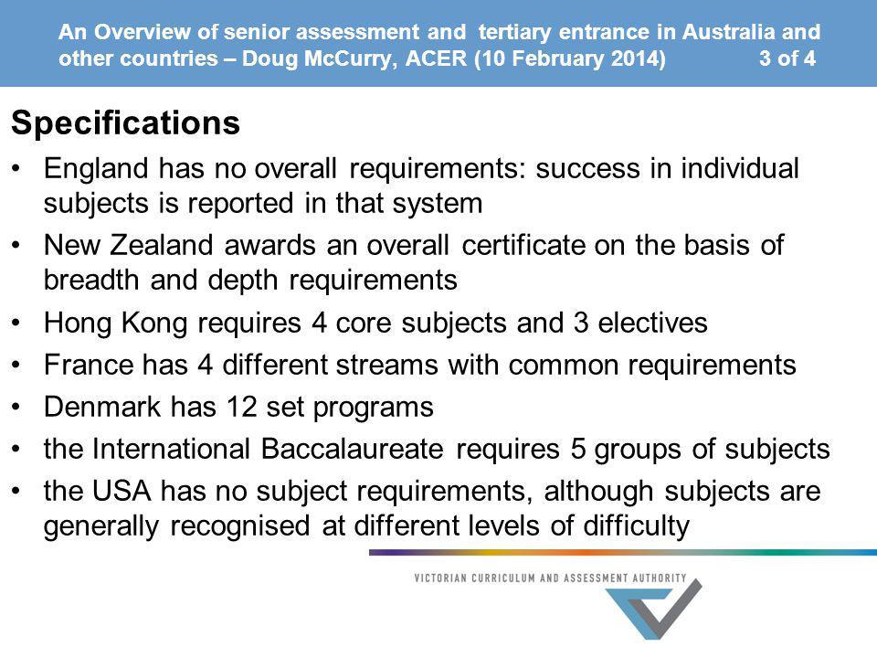 An Overview of senior assessment and tertiary entrance in Australia and other countries – Doug McCurry, ACER (10 February 2014) 3 of 4