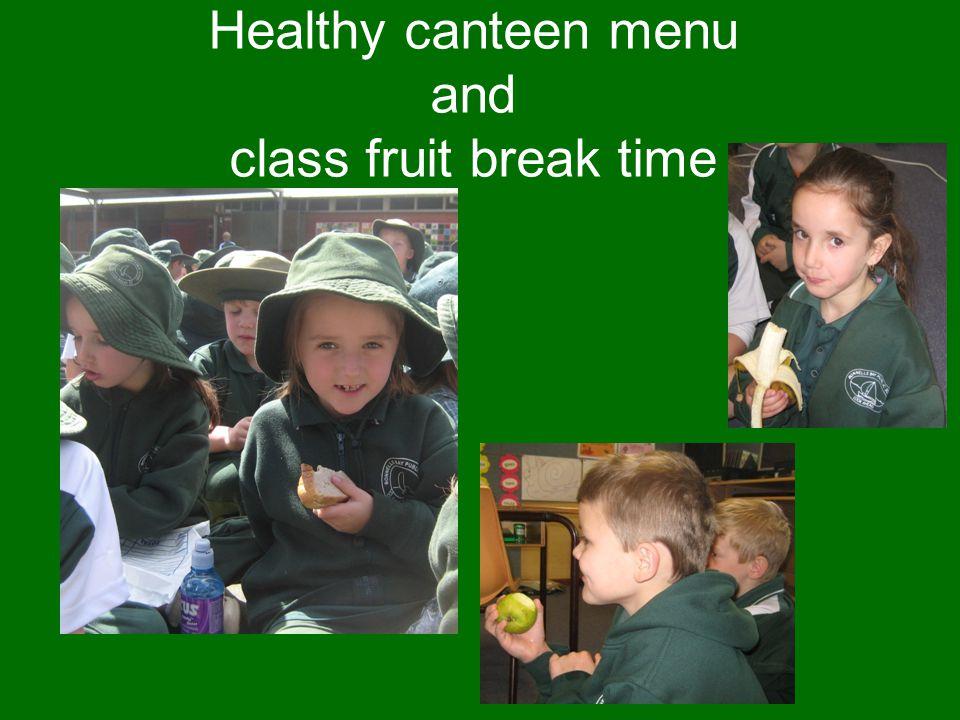 Healthy canteen menu and class fruit break time