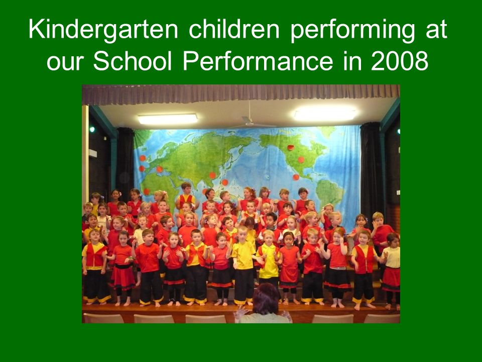 Kindergarten children performing at our School Performance in 2008