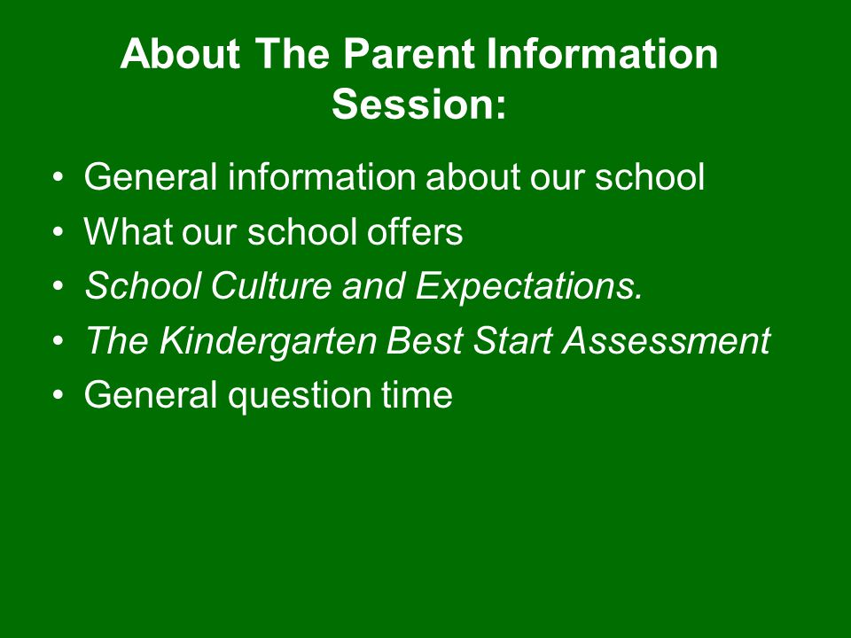 About The Parent Information Session: