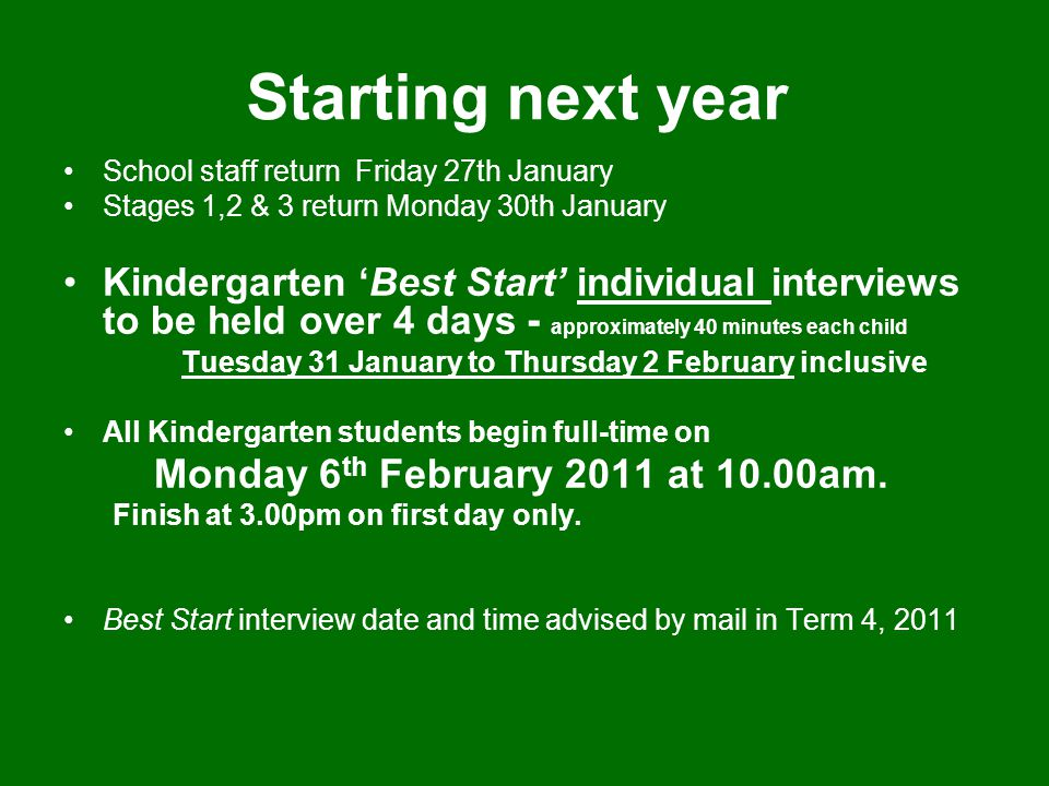 Starting next year Monday 6th February 2011 at 10.00am.