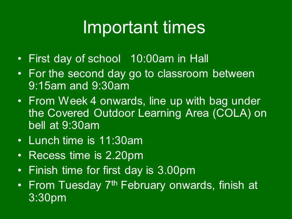 Important times First day of school 10:00am in Hall