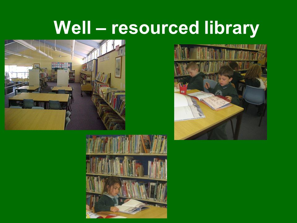 Well – resourced library