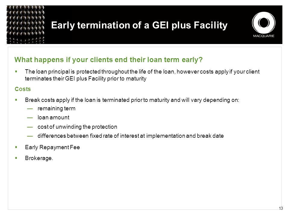 Early termination of a GEI plus Facility