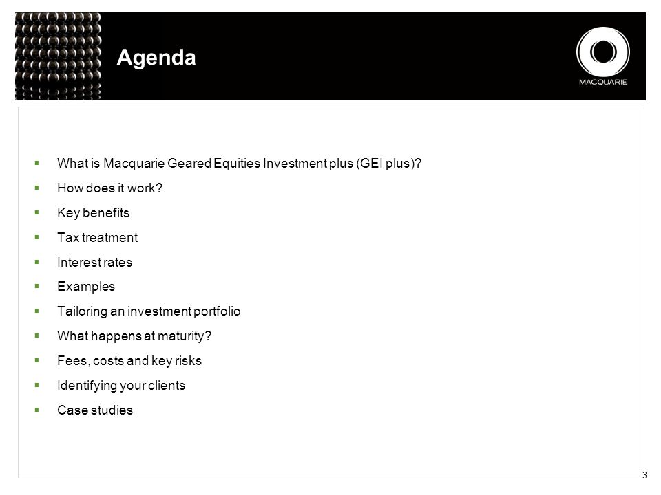 Agenda What is Macquarie Geared Equities Investment plus (GEI plus)