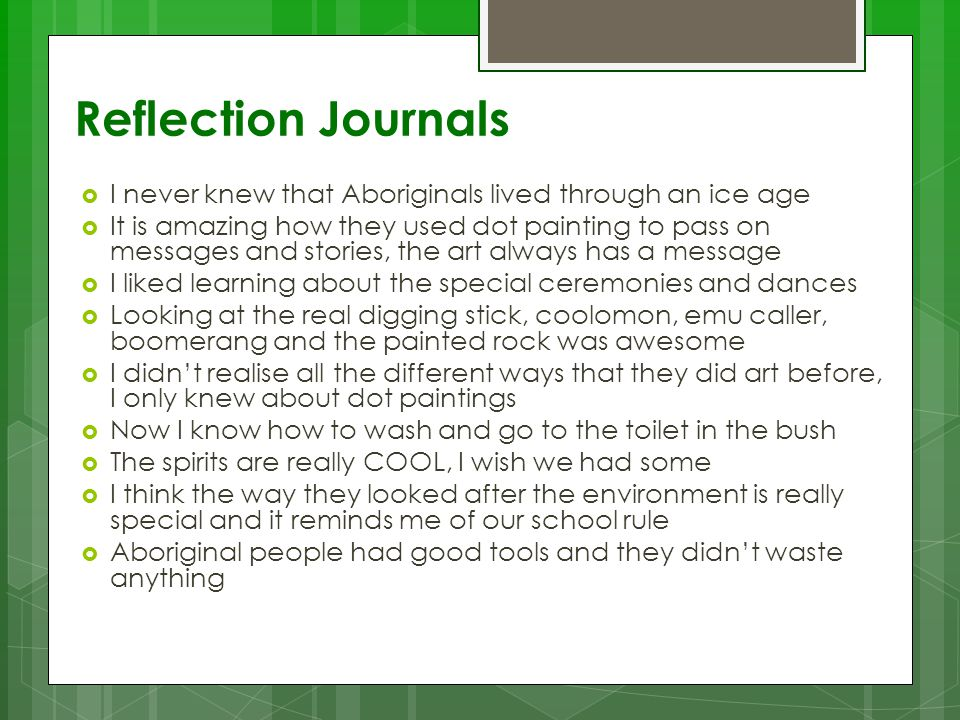 Reflection Journals I never knew that Aboriginals lived through an ice age.