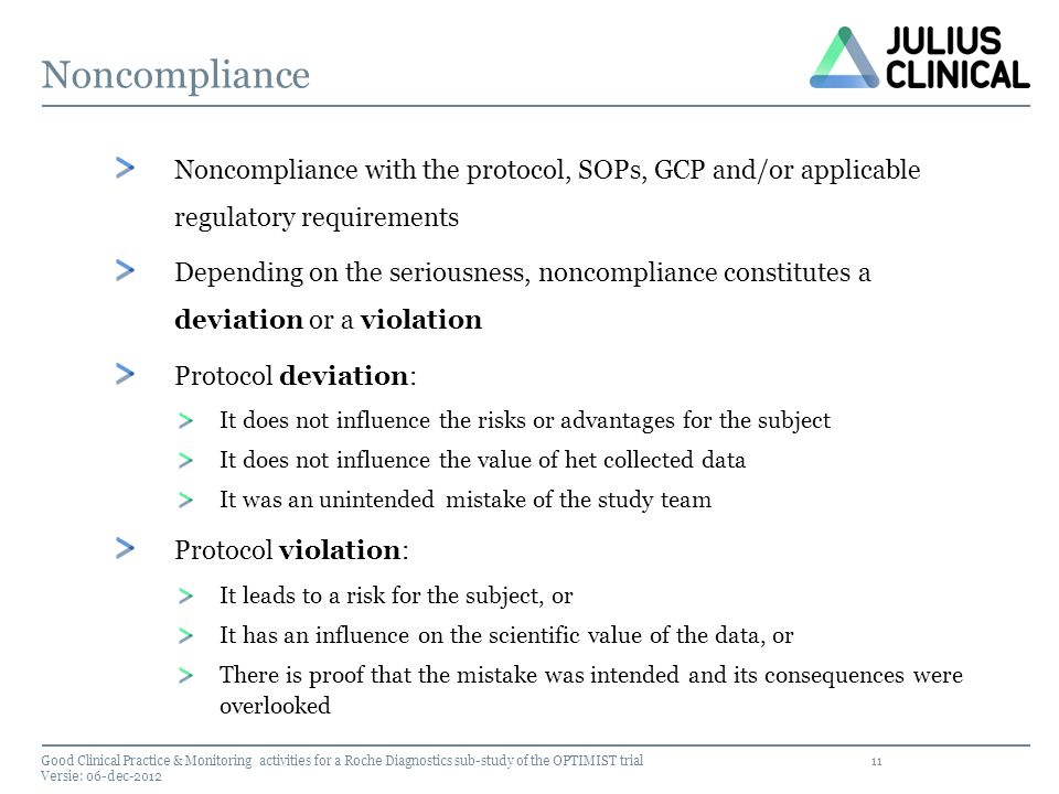 Noncompliance Noncompliance with the protocol, SOPs, GCP and/or applicable regulatory requirements.