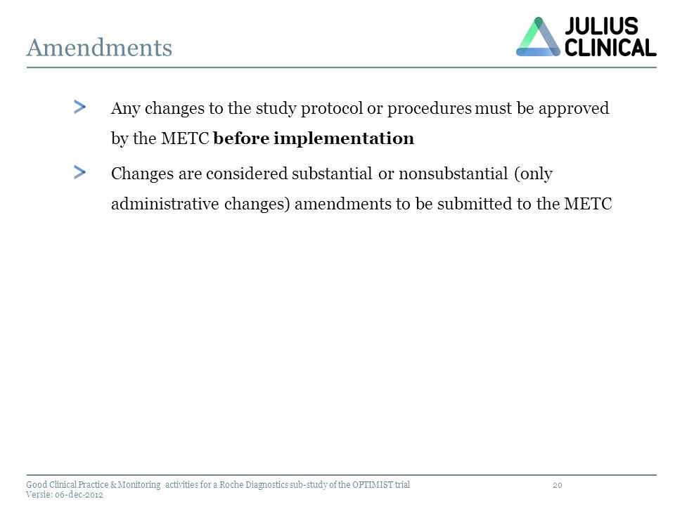 Amendments Any changes to the study protocol or procedures must be approved by the METC before implementation.