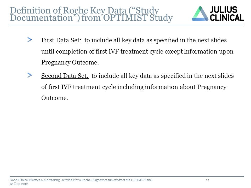 Definition of Roche Key Data ( Study Documentation ) from OPTIMIST Study