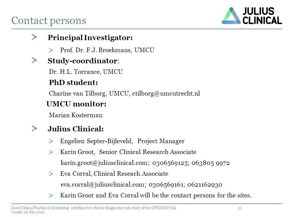 Contact persons UMCU monitor: Principal Investigator: