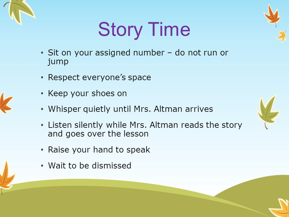 Story Time Sit on your assigned number – do not run or jump
